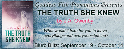 https://goddessfishpromotions.blogspot.com/2016/09/blurb-blitz-truth-she-knew-by-ja-owenby.html