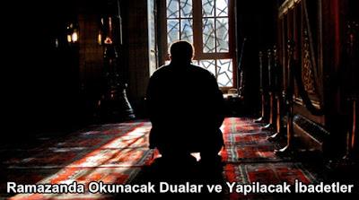 Ramazanda Okunacak Dualar Yapilacak İbadetler