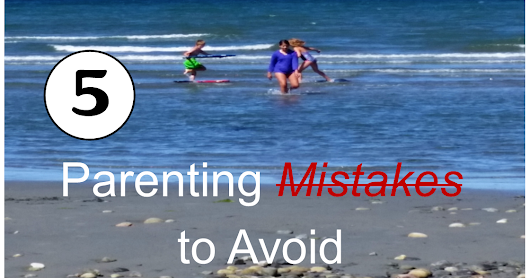 Top 5 Parenting Mistakes To Avoid