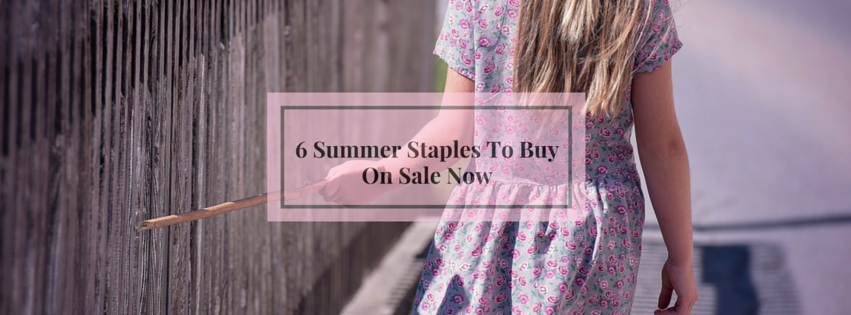 6 Summer Staples To Buy on Sale Now banner