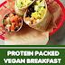 Protein Packed Vegan Breakfast Burrito
