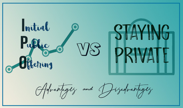 Going Public vs Staying Private: Advantages and Disadvantages