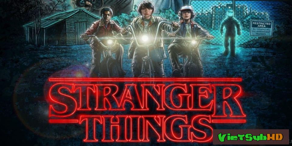 Phim Cậu Bé Mất Tích (phần 1) Hoàn Tất (08/08) VietSub HD | Stranger Things (season 1) 2016