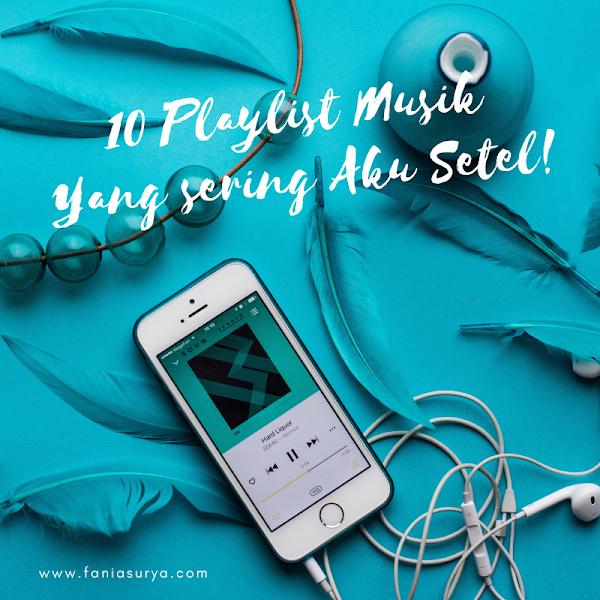 10 Playlist Musik Yang sering Aku Setel