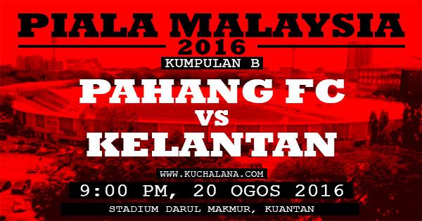 Piala Malaysia 2016 : Pahang vs Kelantan