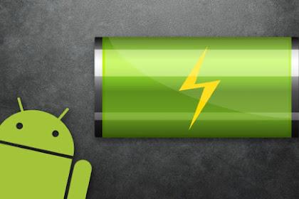 Tips!!! Menghemat Baterai Hp Android Terbaru Tanpa Root