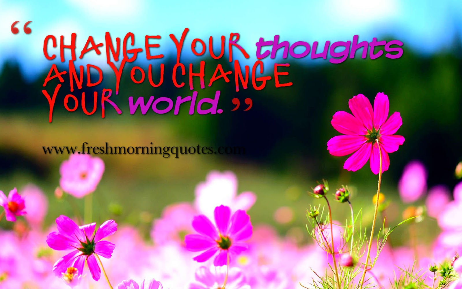 Change your thoughts and you change your world positive good morning quotes