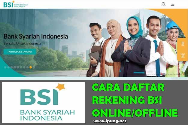 Cara Membuat Rekening Bank Syariah Indonesia (BSI) Online Atau Ke Kantor Cabang