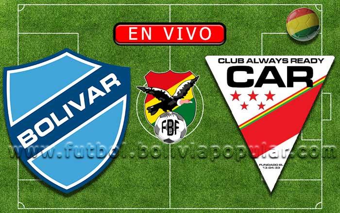 【En Vivo】 Bolívar vs. Always Ready - Torneo Clausura 2019