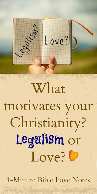 "Legalism or ""Loveism""- How Do You Approach God's Commands?"