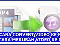Tips Convert Video ke MP3
