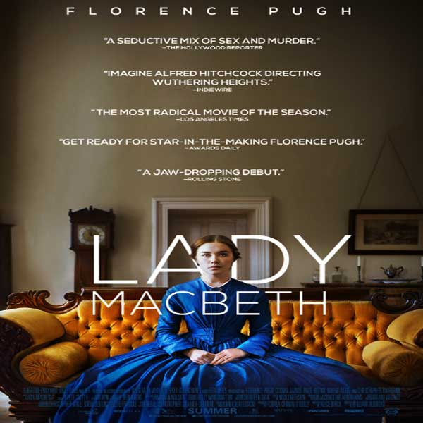 Lady Macbeth, Lady Macbeth Synopsis, Lady Macbeth Trailer, Lady Macbeth Review, Lady Macbeth Poster