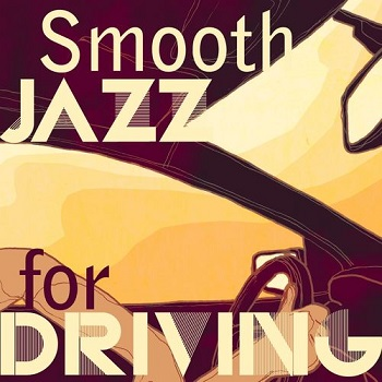 Album] Various Artists – Smooth Jazz for Driving (2019 05 04