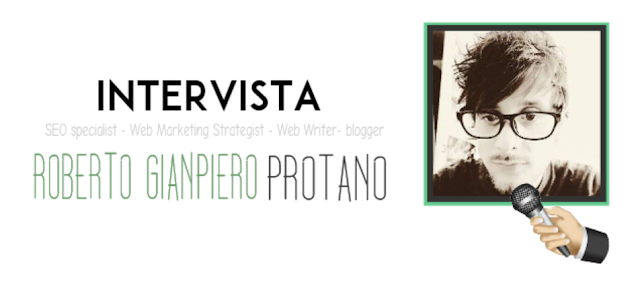 Intervista Roberto Gianpiero Protano blogging copywriting SEO digital marketing