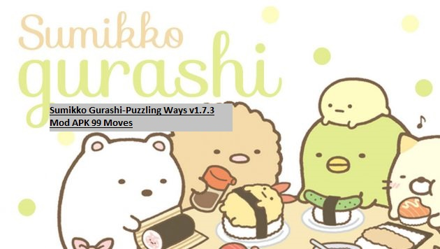 Sumikko Gurashi-Puzzling Ways v1.7.3 Mod APK 99 Moves