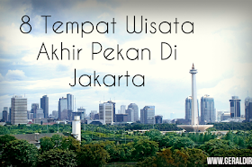8 Tempat Wisata Akhir Pekan Di Jakarta
