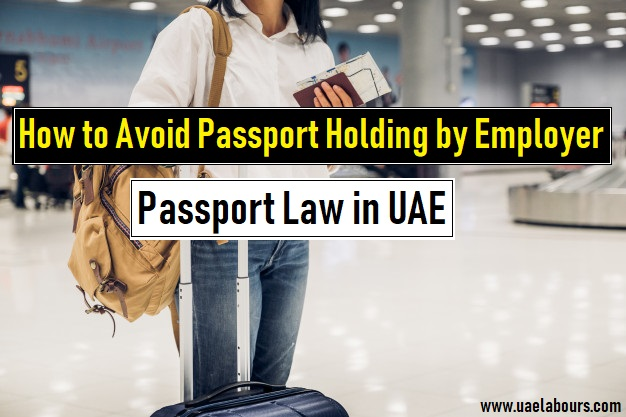 Holding passport of employee is illegal in uae