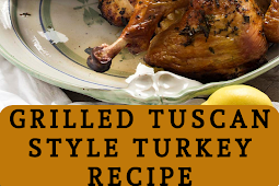 Grilled Tuscan Style Turkey Chicken Recipe