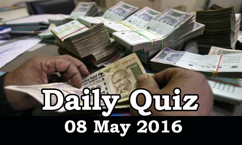 Daily Current Affairs Quiz - 08 May 2016