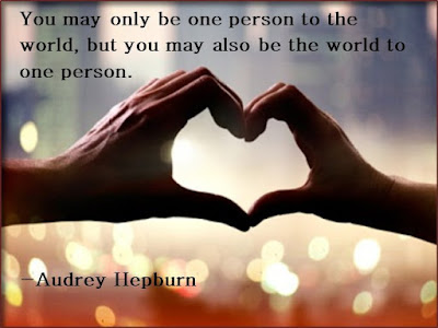 quotes life may only be one person one person to the world,