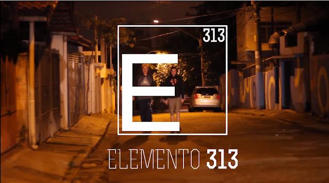 VÍDEO - Elemento 313 - Faço Meu Caminho