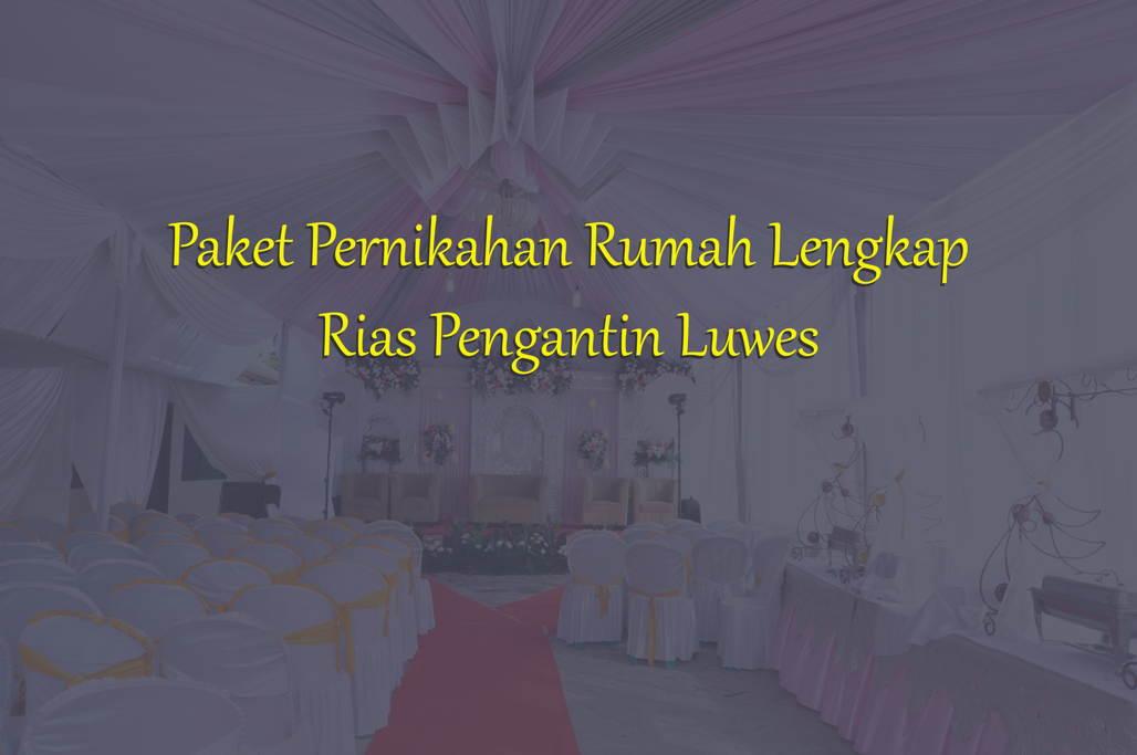 Paket Pernikahan Rumah Lengkap 2019