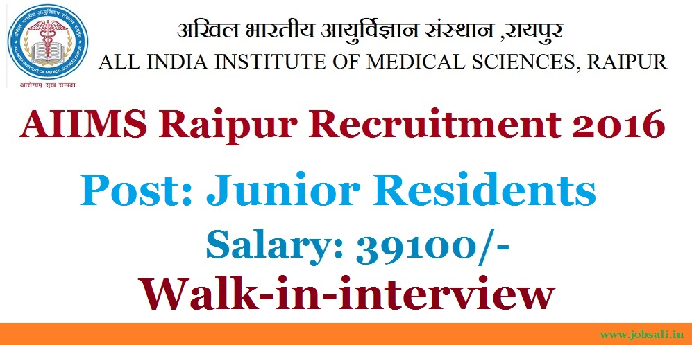AIIMS Raipur Recruitment, AIIMS Junior Residents vacancy, Latest Government jobs