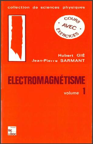 Livre : Electromagnétisme Volume 1 - GIÉ Hubert, SARMANT Jean-Pierre