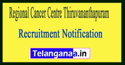 Regional Cancer Centre RCC Thiruvananthapuram Recruitment