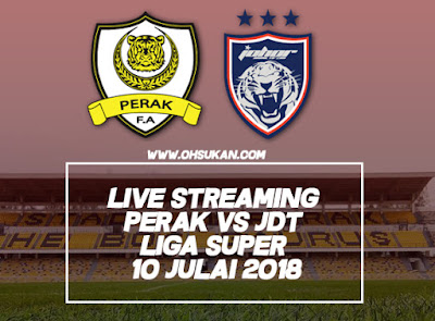 Live Streaming Perak vs JDT Liga Super 10 Julai 2018
