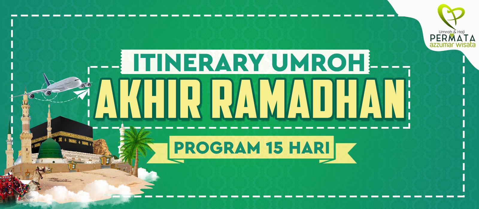 program itinerary umroh akhir ramadhan 15 hari 2020