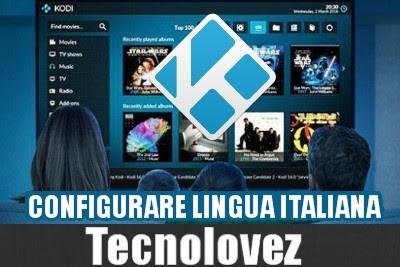 Kodi - Come configurare la lingua italiana