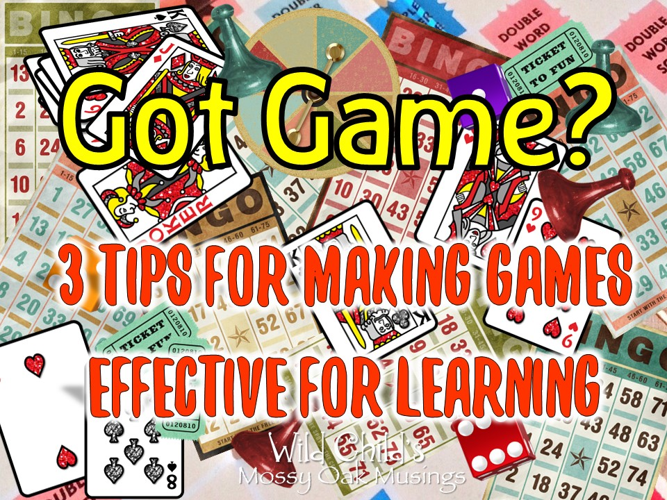 got game 3 tips for making games effective for learning wild