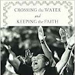 Crossing the Water and Keeping the Faith: Haitian Religion in Miami. By Terry Rey and Alex Stepick,