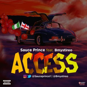 Music] Sauce Prince ft. Bmystireo – Access (Download Mp3)