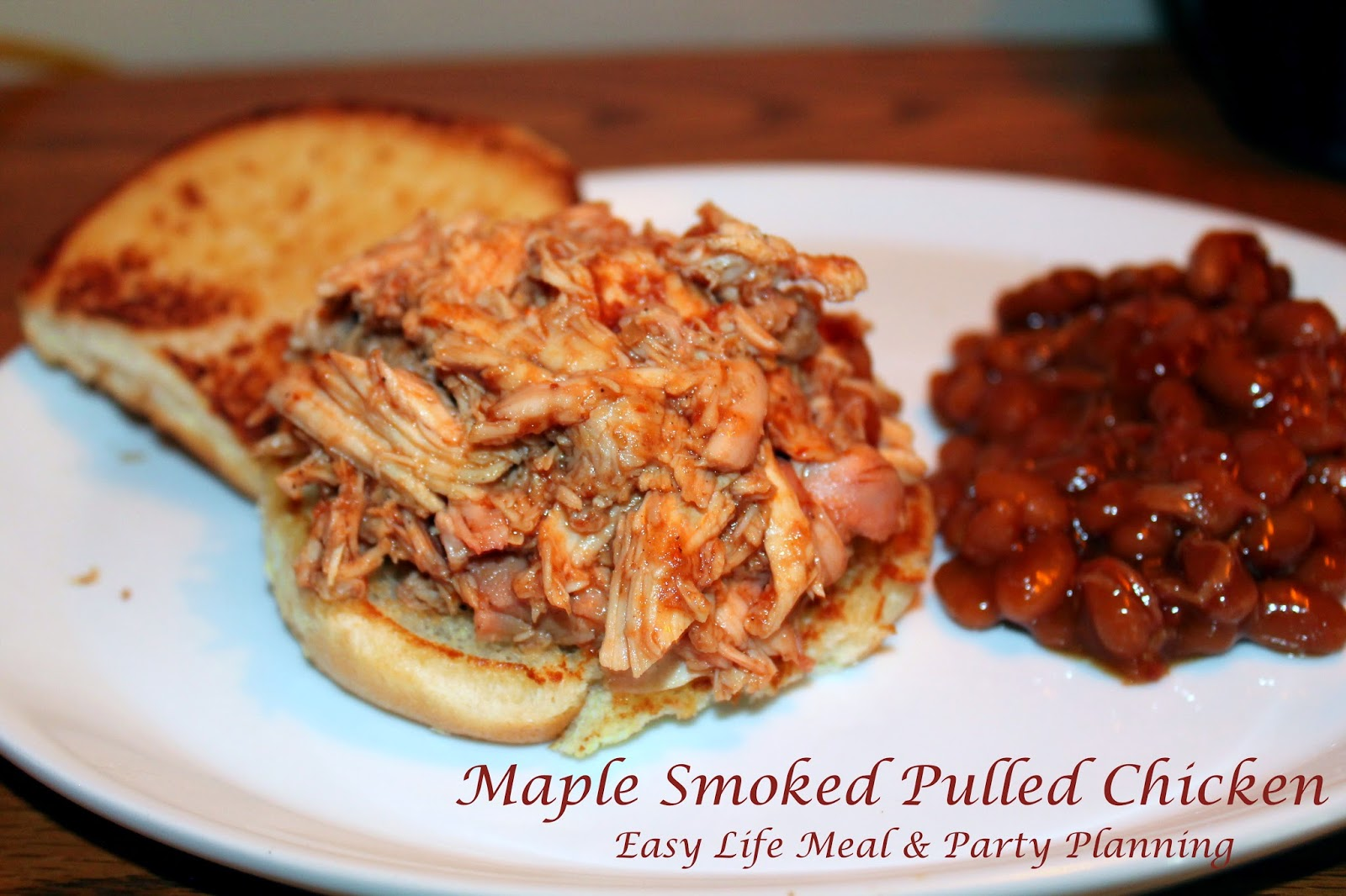Maple Smoked Pulled Chicken - Easy Life Meal & Party Planning - Maple, hone & barbecue sauce flavors melded together into the juiciest chicken you will ever taste!