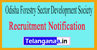 Odisha Forestry Sector Development Society OFSDS Recruitment Notification 2017