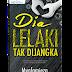Novel Dia Lelaki Tak Dijangka Karya Mynfamieza