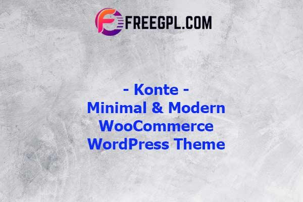 Konte - Minimal & Modern WooCommerce WordPress Theme Nulled Download Free