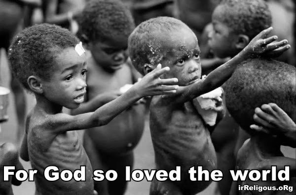 For God so loved the world picture  - that he lets vast numbers of innocent children starve