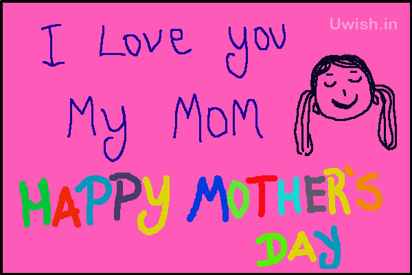Happy Mothers day e greeting cards, wishes and quotes with I love you My mom showing a kids drawing of mom.