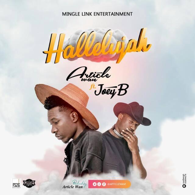 Hallelujah (Audio) - Article Wan Ft Joey B