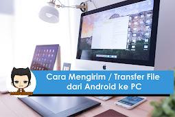 Cara Mengirim / Mentransfer File Dari Android ke PC dengan SHAREit