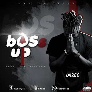 O4zee Boss up Prod By misodt