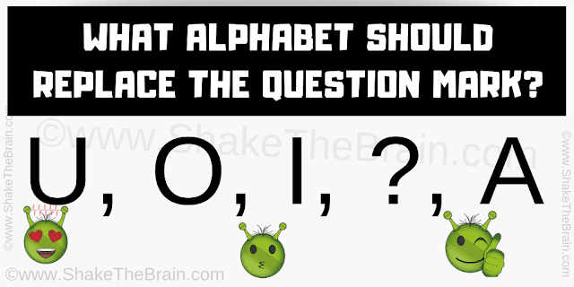 WHAT ALPHABET SHOULD REPLACE THE QUESTION MARK? U, O, I, ?, A