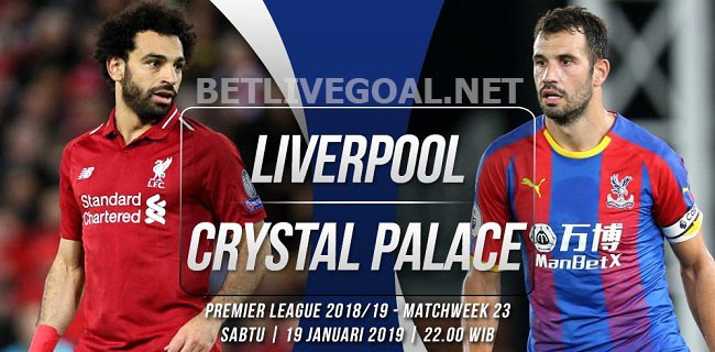 Live Streaming Liverpool vs Crystal Palace 19 Januari 2019
