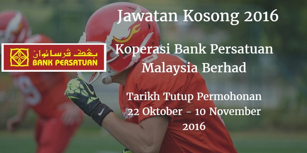 Jawatan Kosong Koperasi Bank Persatuan Malaysia Berhad 22 Oktober - 10 November 2016