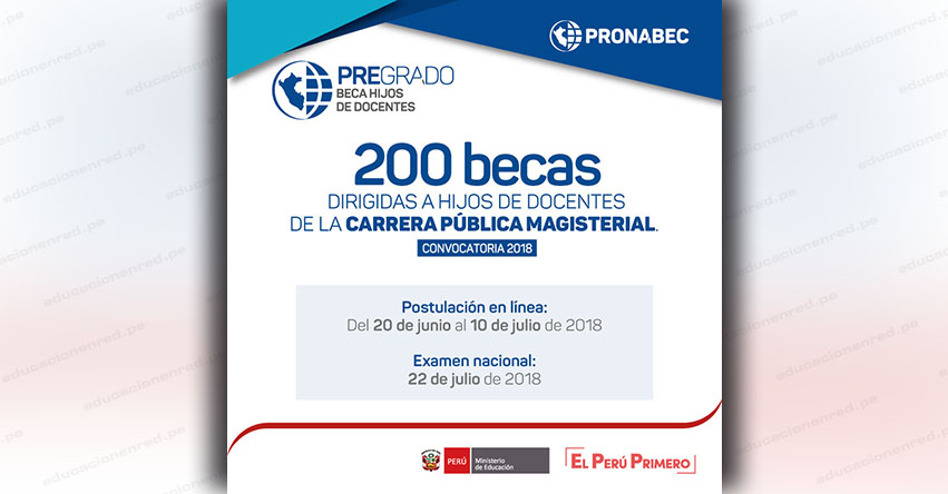 PRONABEC ofrece 200 becas para hijos de docentes de la Carrera Pública Magisterial (Inscripción hasta el 10 Julio 2018) www.pronabec.gob.pe