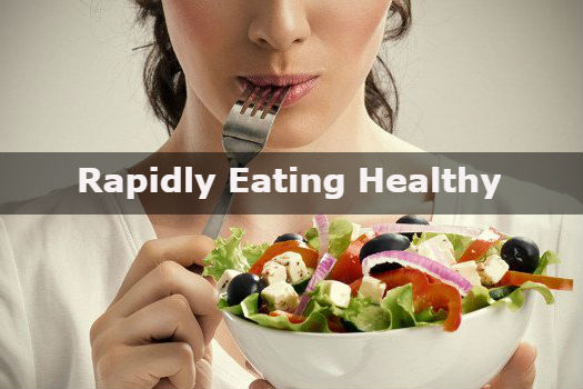 Rapidly Eating Healthy - www.healthyinfo.org
