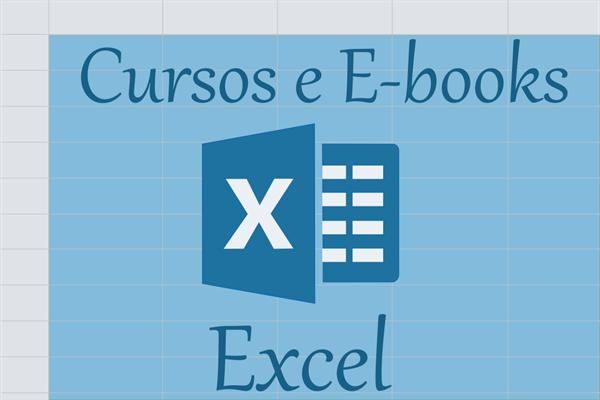 Cursos e E-books sobre planilhas eletrônicas no Excel